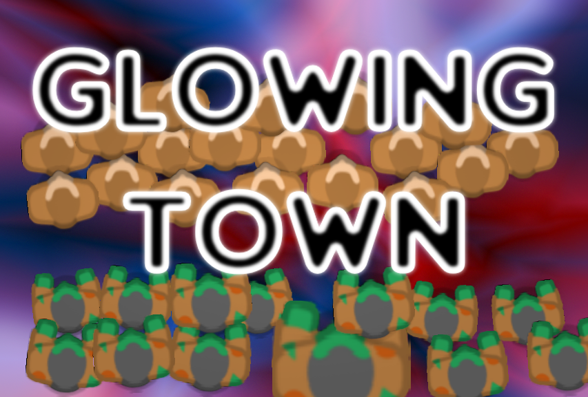 Better gameplay! - Glowing Town (2.55)