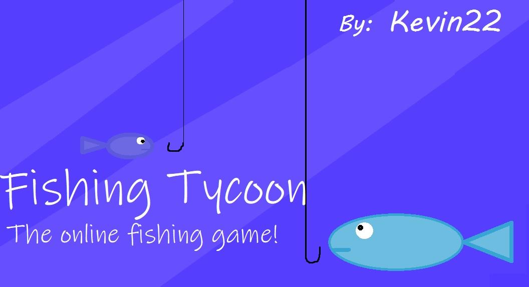 Fishing Tycoon! (back!)